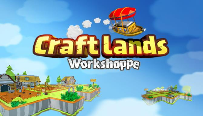Craftlands Workshoppe – The Funny Indie Capitalist RPG Trading Adventure Game