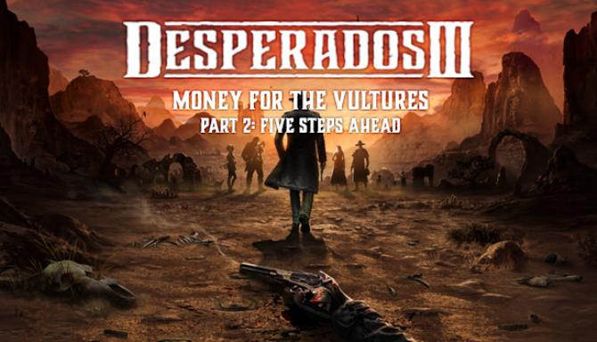 desperados iii money for the vultures part 2 five steps ahead 5f7cae55b0142