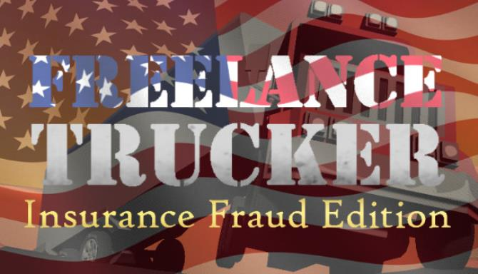 Freelance Trucker Insurance Fraud Edition Free Download