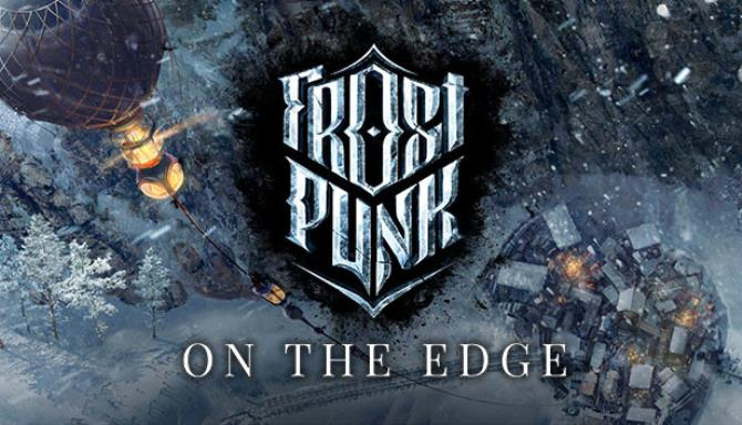 Frostpunk On The Edge v1 6 1 Free Download