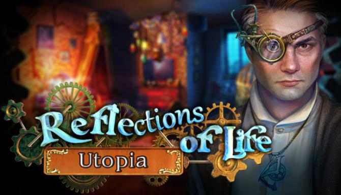 Reflections of Life Utopia Free Download