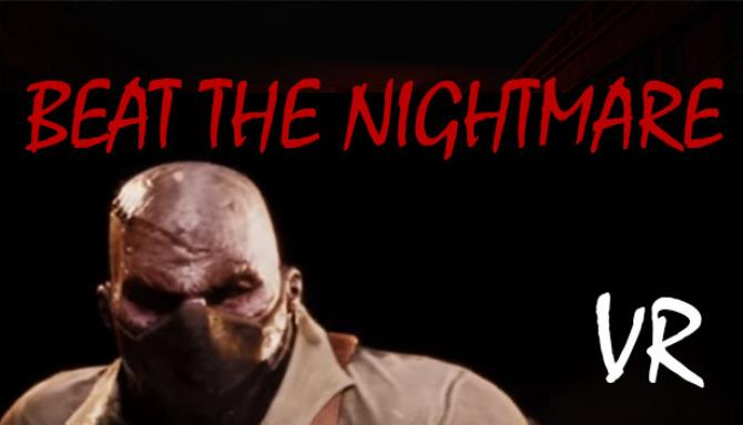 Beat the Nightmare – Evil Dreams Simulator VR