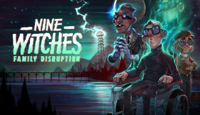 Nine Witches Family Disruption-Unleashed