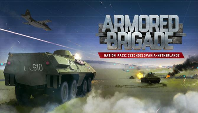 Armored Brigade Nation Pack Czechoslovakia Netherlands-SKIDROW