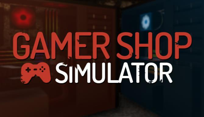 gamer shop simulator 603944d5b7655