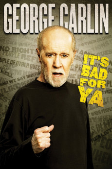 George Carlin… It's Bad for Ya!