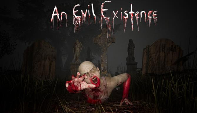 An Evil Existence Free Download