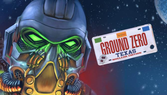 Ground Zero Texas Nuclear Edition Free Download