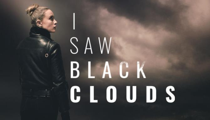 I Saw Black Clouds REPACK Free Download