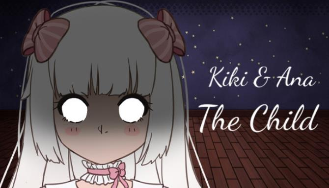 Kiki & Ana - The Child Free Download