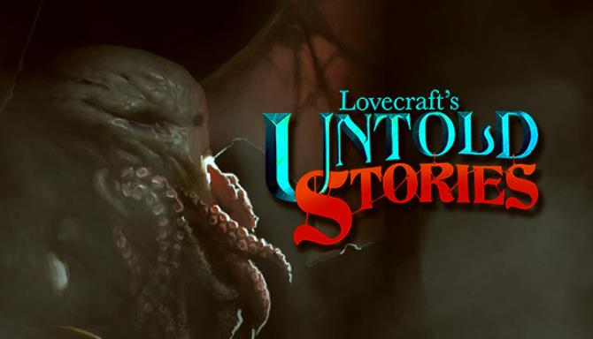Lovecrafts Untold Stories v1 33s Free Download