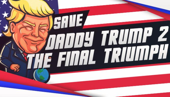 Save Daddy Trump 2 The Final Triumph-SKIDROW
