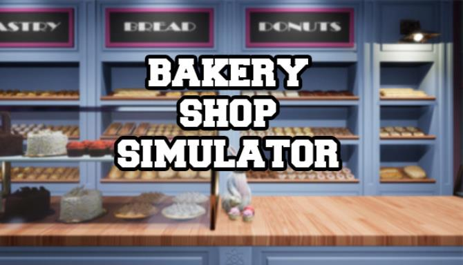 Bakery Shop Simulator-PLAZA