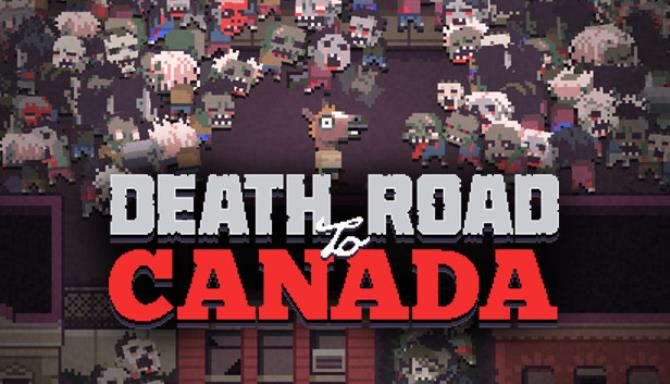 Death Road to Canada Liver Free Download
