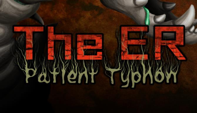The ER: Patient Typhon Free Download