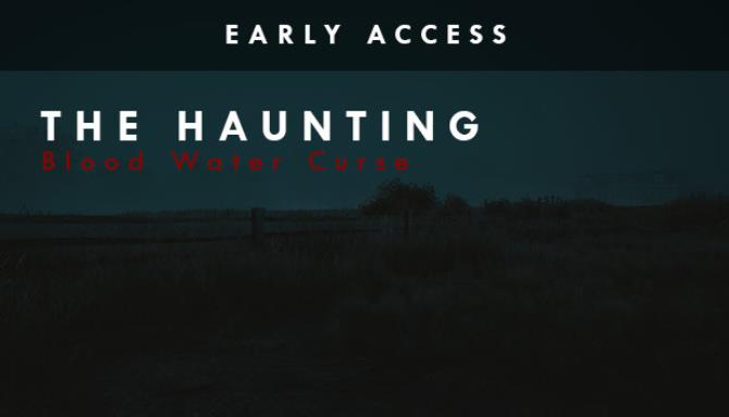 The Haunting: Blood Water Curse (EARLY ACCESS)