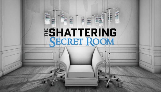 the shattering secret room