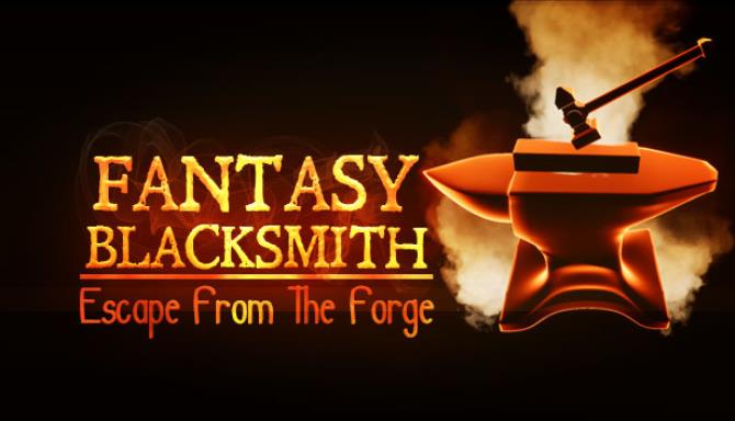 Fantasy Blacksmith Escape From The Forge-PLAZA