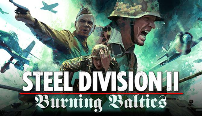 steel division 2 burning baltics update v51345