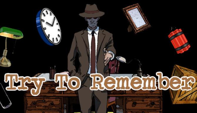 Try To Remember Free Download