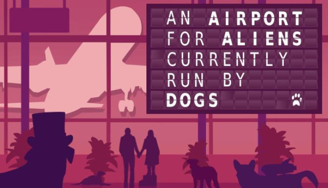An Airport for Aliens Currently Run by Dogs REPACK Free Download