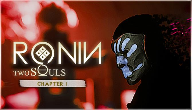 RONIN Two Souls Chapter 1-PLAZA
