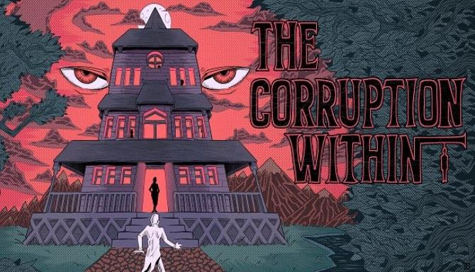 The Corruption Within Free Download