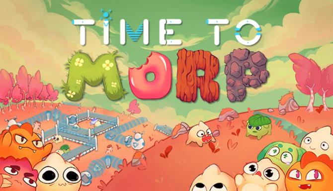 Time to Morp Free Download