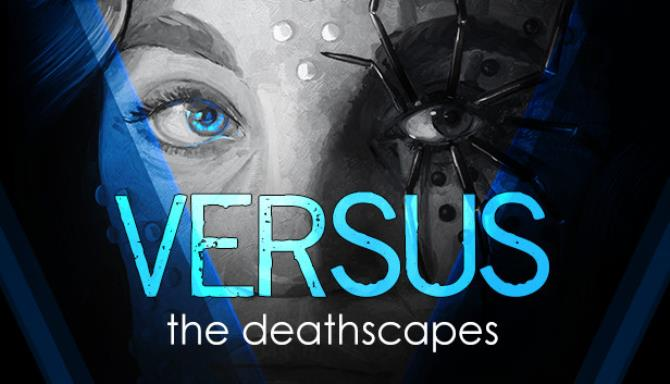 VERSUS: The Deathscapes