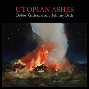 Bobby Gillespie & Jehnny Beth – Utopian Ashes (Lossless, Hi Res 2021)