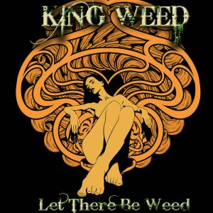 KING WEED – Let There Be Weed (Lossless, Hi Res 2021)