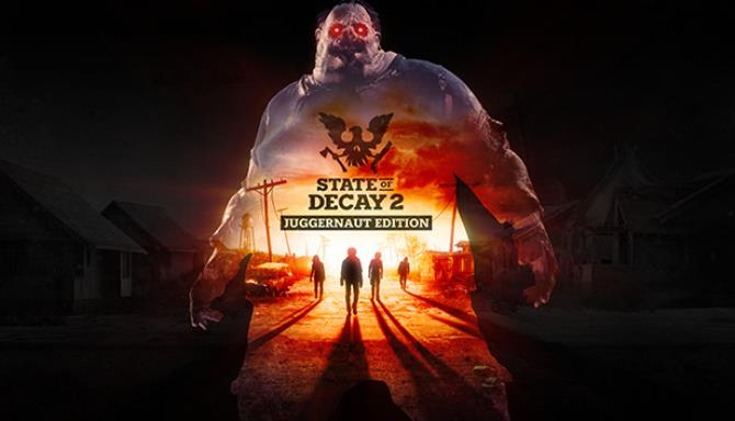 state of decay 2 juggernaut edition homecoming